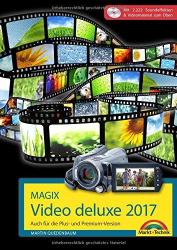 MAGIX Video deluxe 2017 - Das Buch zur Software. Die besten Tipps...