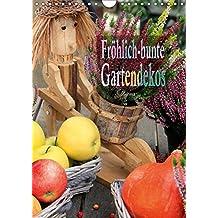 Fröhlich-bunte Gartendekos (Wandkalender 2018 DIN A4 hoch): Stilvolle,Gartendekorationen machen einen Garten zu einem Kunstwerk. (Monatskalender, 14 Seiten ) (CALVENDO Hobbys)