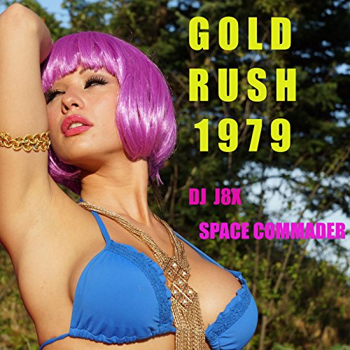 (Gold Rush 1979 (feat. Space Commander))