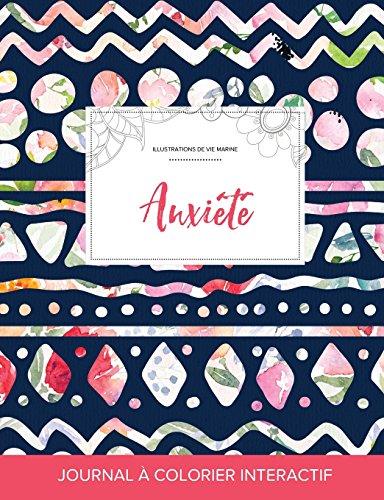 Journal de Coloration Adulte: Anxiete (Illustrations de Vie Marine, Floral Tribal) par Courtney Wegner