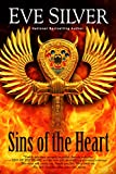 Sins of the Heart (The Sins Series Book 1) by Eve Silver