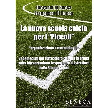 La Nuova Scuola Calcio Per I «Piccoli»