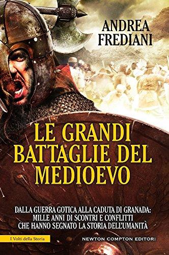 Le grandi battaglie del Medioevo