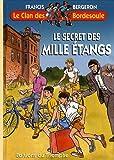 Le Secret des mille étangs - Une aventure du Clan des Bordesoule