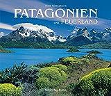 Patagonien: und Feuerland (Bildband) - Ralf Gantzhorn