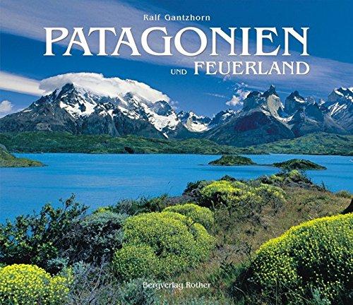 Patagonien: und Feuerland (Bildband)