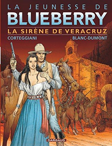 Jeunesse de Blueberry (La) - tome 15 - Sirène de Vera Cruz (La)