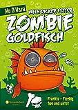 Mein dicker fetter Zombie-Goldfisch, Band 01: Frankie - Fischig, fies und untot