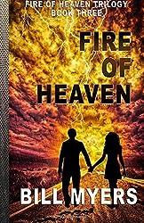 Fire of Heaven: Volume 3 (Fire of Heaven Trilogy) by Bill Myers (2015-05-20)