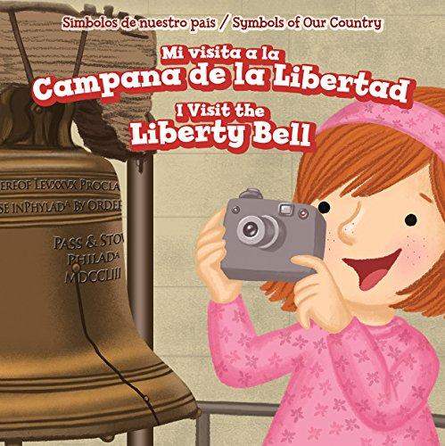 Mi Visita a la Campana de La Libertad / I Visit the Liberty Bell (Símbolos de nuestro país / Symbols of Our Country)