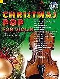 Christmas Pop for Violin: 18 Christmas-Hits. 1-2 Violinen. Ausgabe mit CD.