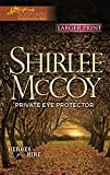 Private Eye Protector (Larger Print Love Inspired Suspense: Heroes for Hire)