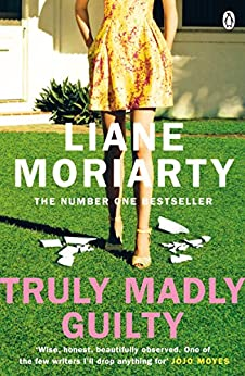 Truly Madly Guilty by [Moriarty, Liane]
