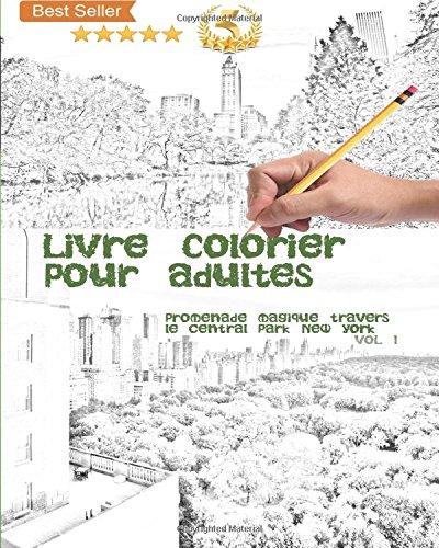 Livre à colorier pour adultes: Promenade magique à travers le Central Park à New York: Vol 1 par Johanna's New York Livre à colorier pour adultes
