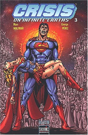 Crisis on infinite earths. Tome 3 par Marv Wolfman