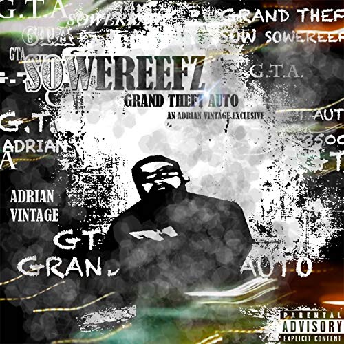 Grand Theft Auto (feat. Adrian Vintage) [Explicit]