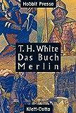 Das Buch Merlin: Das unveröffentlichte Fünfte Buch von