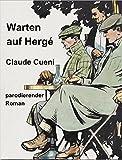 Warten auf Hergé - Parodierender Roman