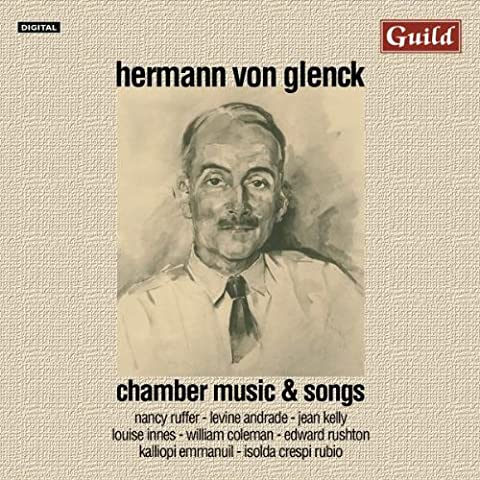 Chamber Music and Songs by Hermann von Glenck