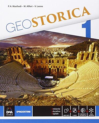 Geostorica. Atlante. Per le Scuole superiori. Con e-book. Con espansione online: 1