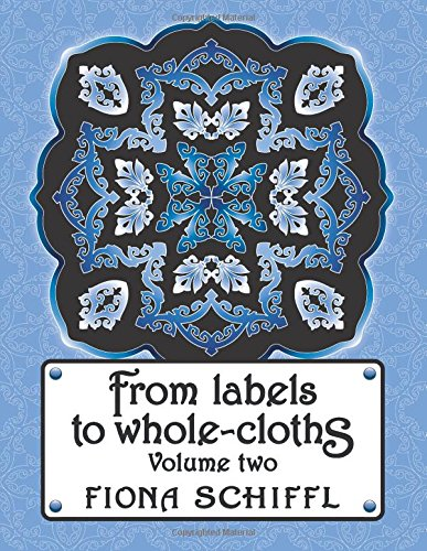 From labels to whole-cloths: Volume two (Quilt Labels 2)
