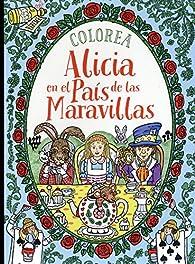 Colorea Alicia en el País de las Maravillas par Rachel Cloyne