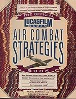 The Official Lucasfilm Air Combat Strategies Book de Rusel DeMaria