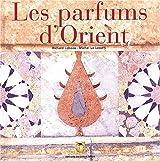 Les Parfums d'Orient : Alep, échelle du Levant
