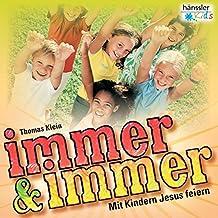 Immer und immer: Mit Kindern Jesus feiern