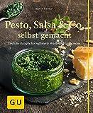 Tip der Redaktion! Pesto, Salsa & Co. selbst gemacht