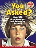You Asked?: Over 300 Great Questions and Astounding Answers