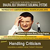Handling Criticism - Subliminal & Ambient Music Therapy 7