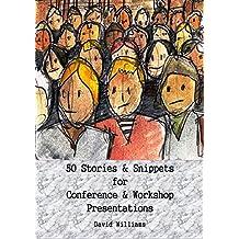 50 Stories & Snippets for Conference & Workshop Presentations