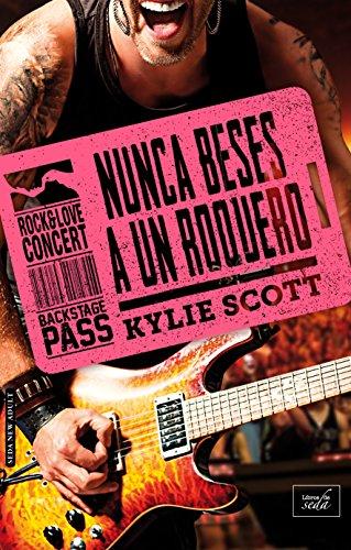 Descargar Libro NUNCA BESES A UN ROQUERO (Stage Dive-4) de Kylie Scott