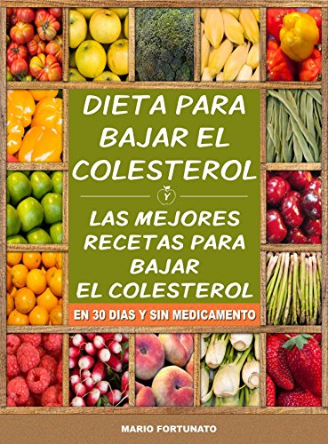 Mejores alimentos para bajar el colesterol malo
