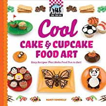 Cool Cake & Cupcake Food Art: Easy Recipes That Make Food Fun to Eat! (Checkerboard How-To Library: Cool Food Art) by Nancy Tuminelly (2010-09-01)
