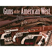 Guns of the American West