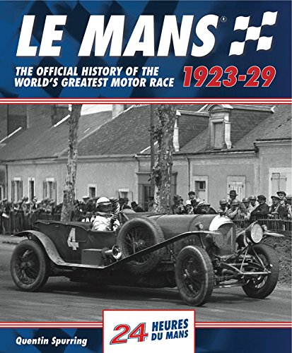 Le Mans: The Official History 1923-29 por Quentin Spurring