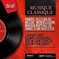 Handel: Alleluia du Messie - Mendelssohn: Marche nuptiale du Songe d'une nuit d'été (Mono Version)