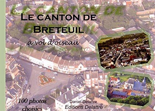 Le canton de Breteuil à vol d'oiseau - 100 photos choisies