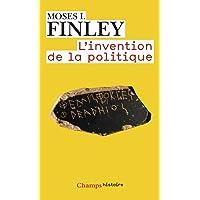 L'Invention de la politique: démocratie et politique en Grèce et dans la Rome républicaine