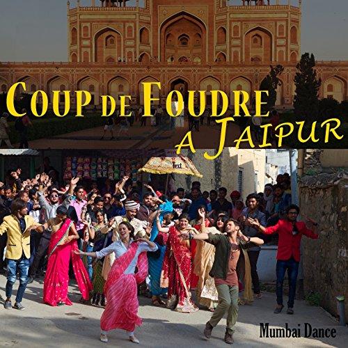 Mumbai dance coup de foudre jaipur de trak invaders sur amazon music - Coup de foudre sur internet ...