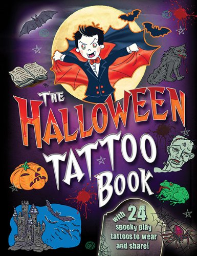 The Halloween Tattoo Book: With 24 Spook-Tacular Temporary Tattoos