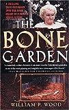 The Bone Garden by William P. Wood (2004-06-29)
