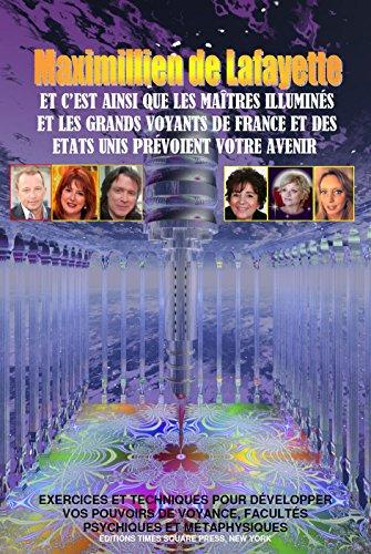 Lire un Et c'est ainsi que les maîtres illuminés et les grands voyants de France et des Etats Unis prévoient votre avenir pdf epub