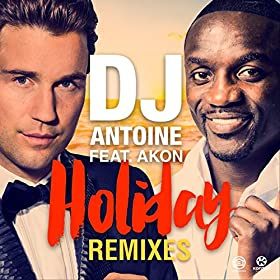 DJ Antoine, Akon - Holiday (Banana Monkeys Deep Mix)
