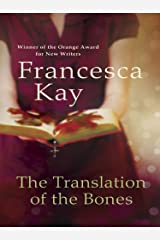 The Translation of the Bones: From the Winner of the Orange Award for New Writers 2009 Kindle Edition