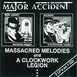 MASSACRED / A CLOCKWORK LEGION by MAJOR ACCIDENT (2000-05-09)