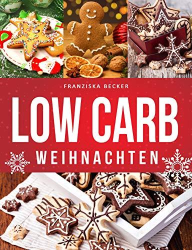 Low Carb Weihnachten: Hausgemachte Plätzchen und Co., mit Gelinggarantie -
