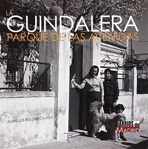 Descargar Libro La Guindalera. Parque de las Avenidas de Juan Luis Roldán Calzado